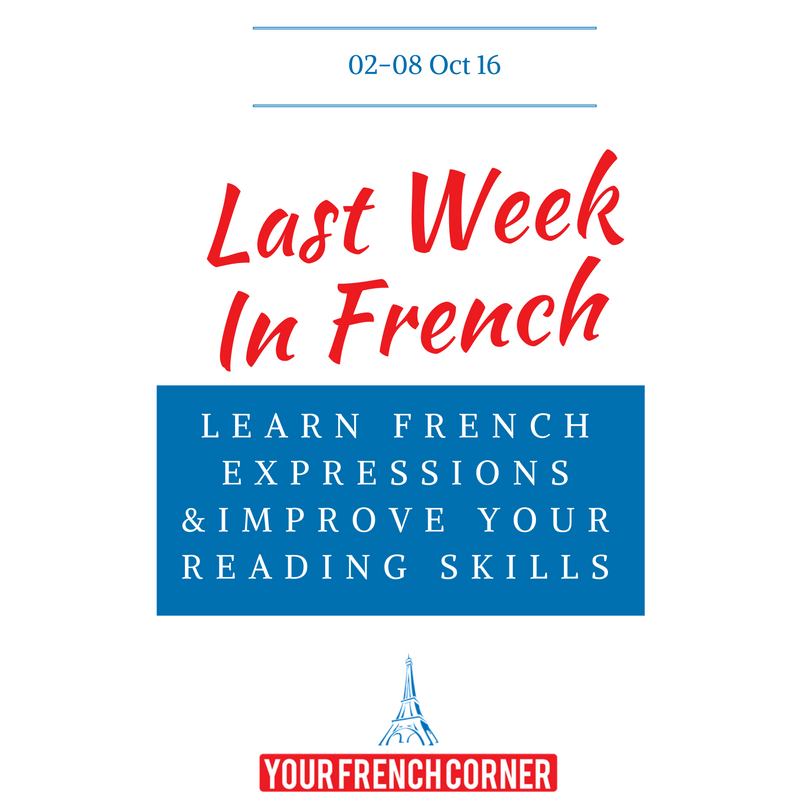 Last Week In French: French Expressions and News (2-8 ...