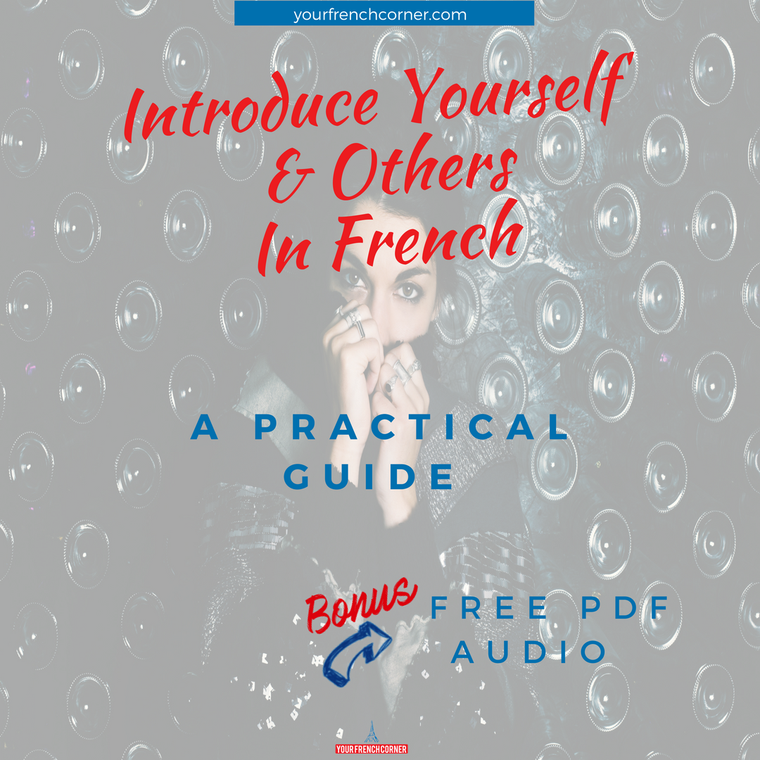 How to Introduce Yourself And Others In French: A ...